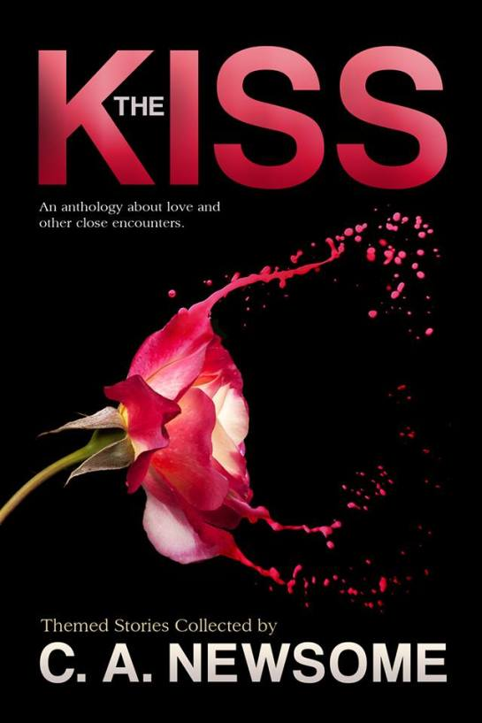 The Kiss (An Anthology of Love and Other Close Encounters [Kindle Edition]