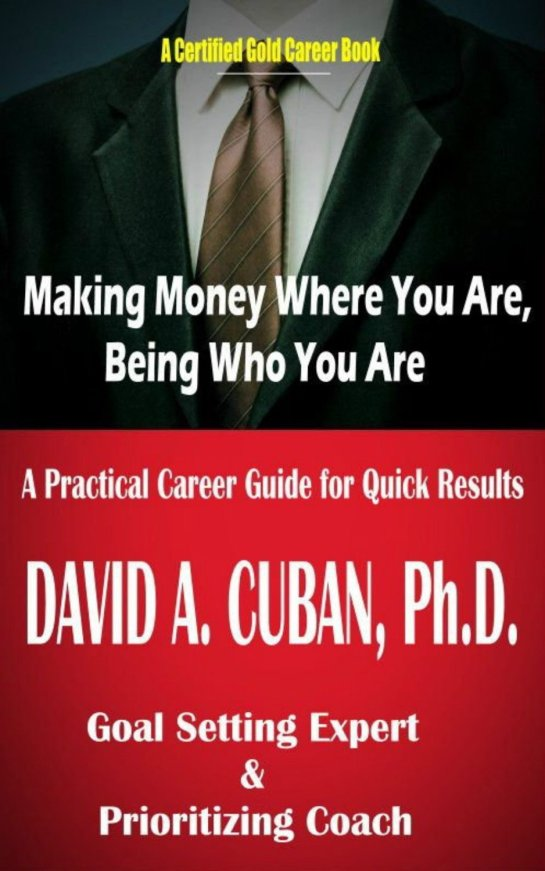 MAKING MONEY WHERE YOU ARE, BEING WHO YOU ARE (Comprehensive Personal Success) [Kindle Edition]