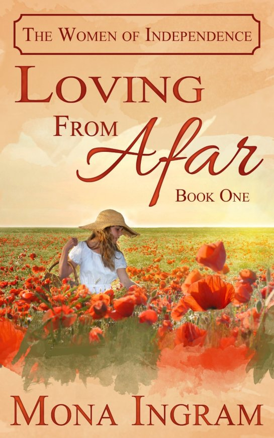 Loving From Afar (The Women of Independence) [Kindle Edition]