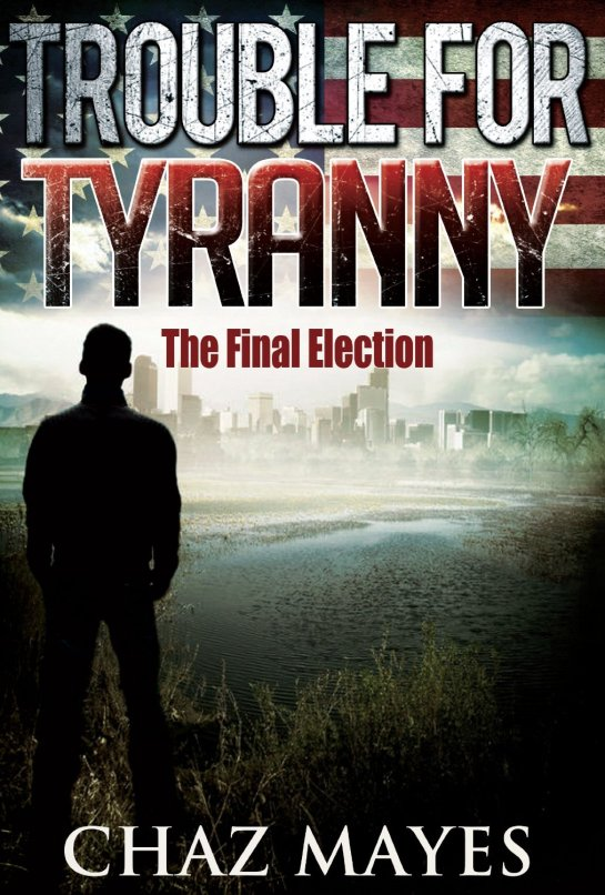 Government Corruption, Elections, and Chaos...Big Time Suspense, Must Read!