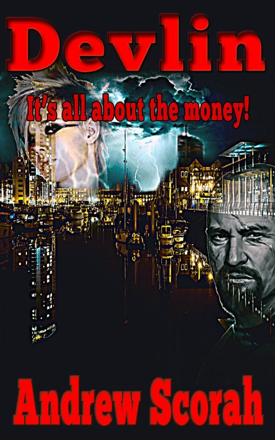 Action Packed Suspense Crime Thriller. Karl Devlin has money, lots of money. Problem, it isn't his and everybody wants it.